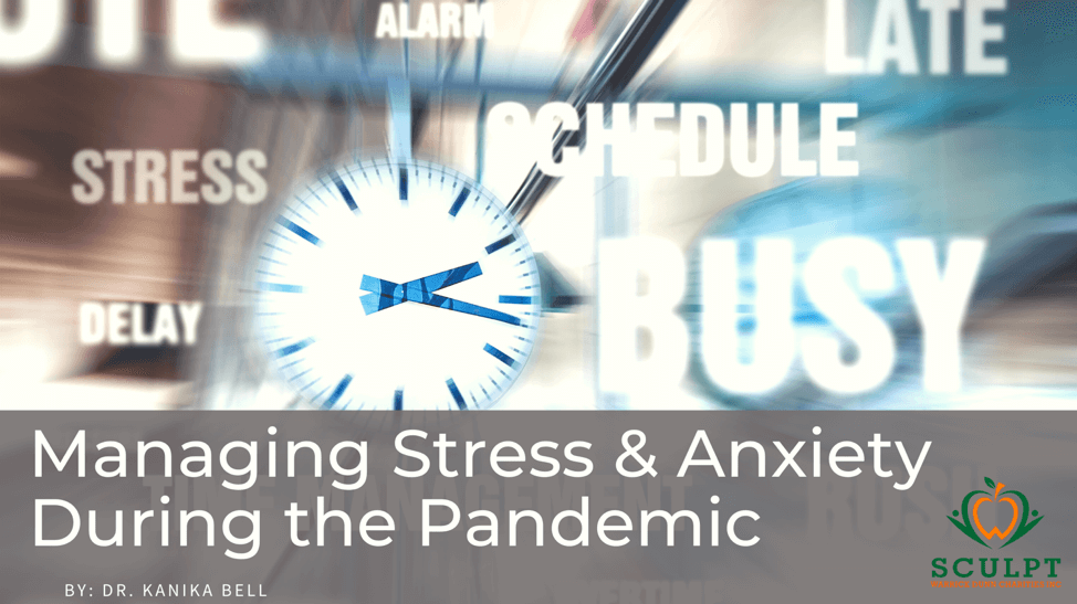 Managing Stress and Anxiety During the Pandemic