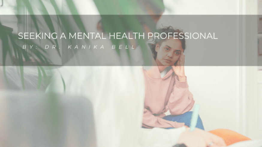 seeking a mental health professional by kanika bell