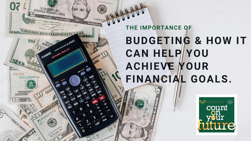 Budgeting and How It Can Help You Achieve Your Goals