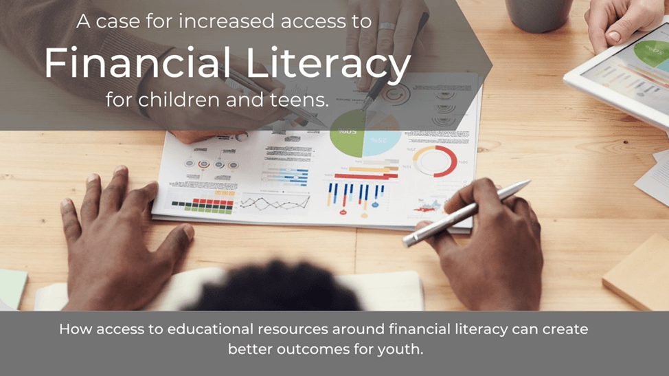 A Case for Increased Access to Financial Literacy for Children and Teens
