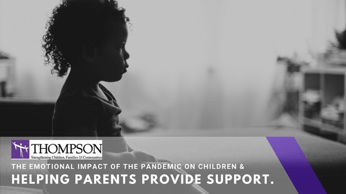 The Emotional Impact of the Pandemic on Children and Helping Parents Provide Support
