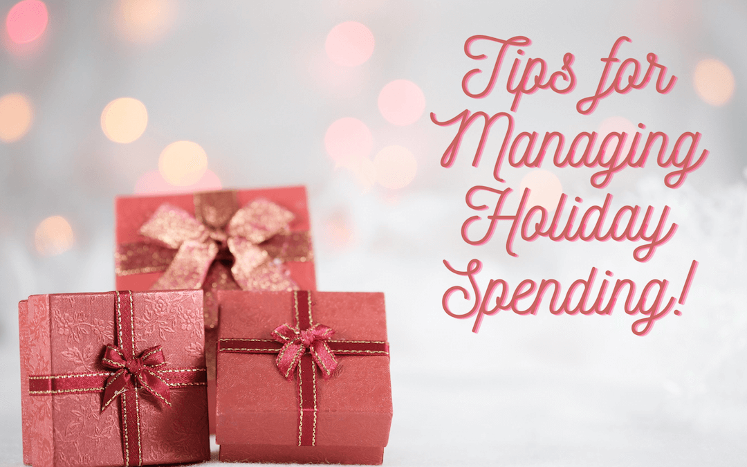 Tips for Managing Holiday Spending